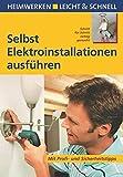 Selbst Elektroinstallationen ausführen: Mit Profi- und Sicherheitstipps