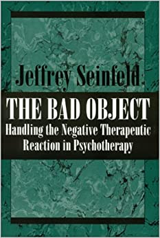 The Bad Object by Jeffrey Seinfeld (1977-07-07)