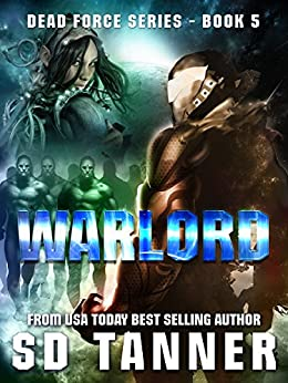Warlord: Dead Force Book 5 by [Tanner, SD]