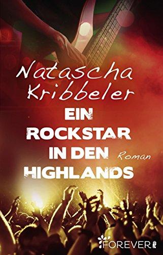 Ein Rockstar in den Highlands: Roman (Heavy Nights 2) (German Edition)