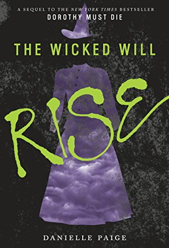 The Wicked Will Rise (Dorothy Must Die Book 2) ()