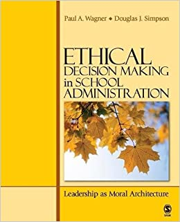 Book Ethical Decision Making in School Administration: Leadership as Moral Architecture