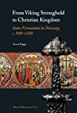 From Viking Stronghold to Christian Kingdom, Sverre Bagge, 8763507919