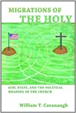 img - for Migrations of the Holy: God, State, and the Political Meaning of the Church by William T. Cavanaugh (2011-02-10) book / textbook / text book