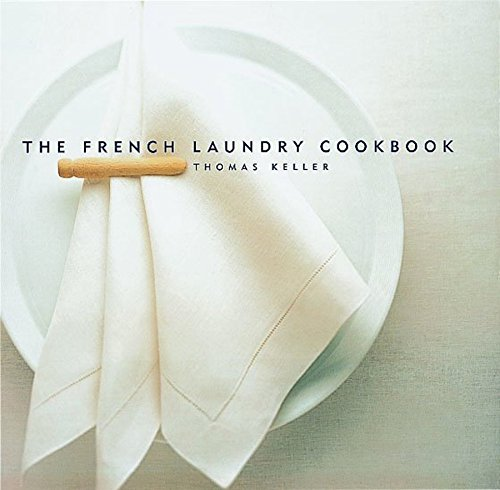 The French Laundry Cookbook (The Thomas Keller Library) by Thomas Keller