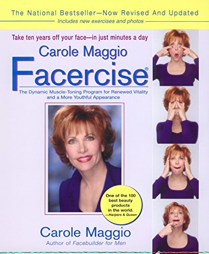 (Carole Maggio Facercise (R): The Dynamic Muscle-Toning Program for Renewed Vitality and a More Youthful Appearance, Revised and Updated)