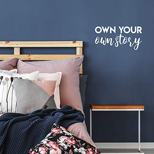 Vinyl Wall Art Decal – Own Your Own Story – 11″ x 22″ – Trendy Motivational Positive Quote Sticker for Home Bedroom Kids Room Workplace Living Room Office Decor (White)