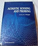Acoustic Sensing and Probing: Fourth Course of the International School on Physical Acoustics, 3-10 October 1991, Erice, Italy
