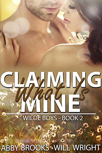 - Claiming What Is Mine (Wilde Boys Book 2)