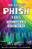 #9: 100 Things Phish Fans Should Know & Do Before They Die (100 Things.Fans Should Know)