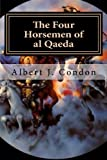 The Four Horsemen of Al Qaeda, Albert Condon, 1478192437