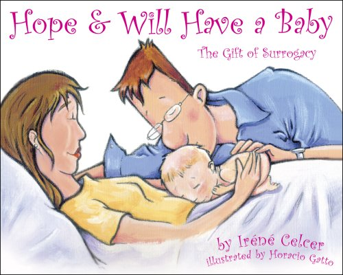 Hope & Will Have a Baby: The Gift of Surrogacy [Irene Celcer] (Tapa Blanda)