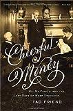 Cheerful Money Me, My Family, & the Last Days of Wasp Splendor [HC,2009]