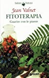Fitoterapia. Guarire con le piante