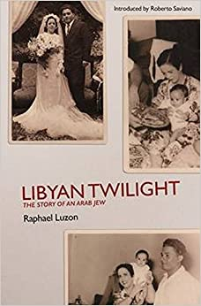Book Libyan Twilight: The Story of an Arab Jew