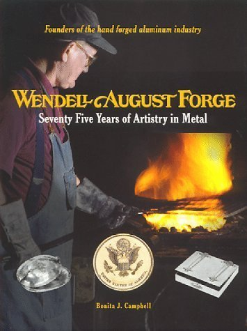 Wendell August Forge: Seventy Five Years of Artistry in Metal by Bonita J. Campbell - Mall Bonita