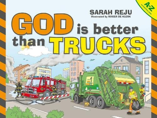 God Is Better Than Trucks: A-Z Alphabetical Book]