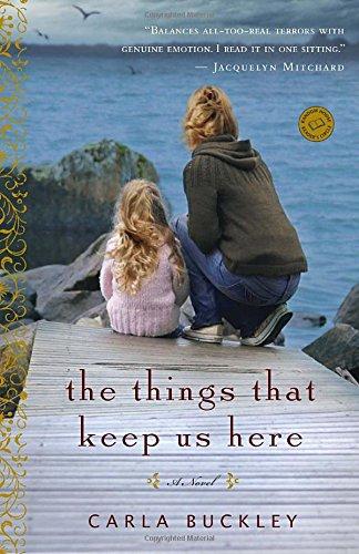 The Things That Keep Us Here: A Novel (Random House Reader's Circle)