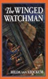 The Winged Watchman (Living History Library) by Hilda Van Stockum (1997-04-01)