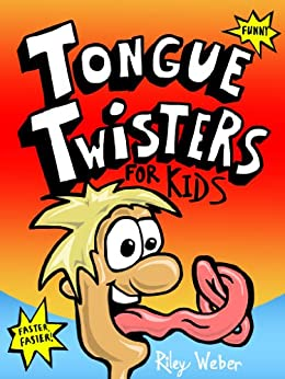 Tongue Twisters for Kids - Kindle edition by Riley Weber. Humor ...