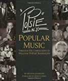 """(Book). Haunting the recording studios, jam sessions, concert halls, and nightclubs of New York City, William """"PoPsie"""" Randolph chronicled the postwar transformation of American music from swing and jazz, to rhythm & blues and rock n' rol..."""
