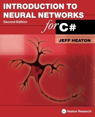 Introduction to Neural Networks for C#, 2nd Edition by Jeff Heaton (2008-10-02)