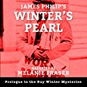 Winter's Pearl: Prologue to the Guy Winter Mysteries Series Audiobook by James Philip Narrated by Melanie Fraser