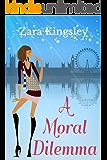 A Moral Dilemma: A Romantic Comedy Chick Lit Story