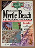 The Insiders' Guide to Myrtle Beach and the Grand Strand, Kimberly D. Altman and Denise Mullen, 0912367717