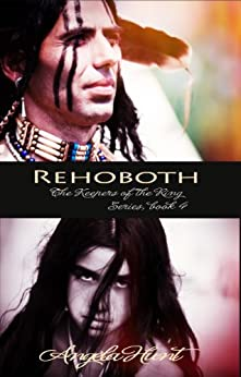 Rehoboth (The Keepers of the Ring Book 4) by [Hunt, Angela, Angela Elwell Hunt]