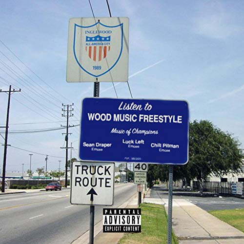 Wood Freestyle (feat. Sean Draper & Chill Pittman) [Explicit]