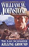 Killing Ground, William W. Johnstone and J. A. Johnstone, 0786018372