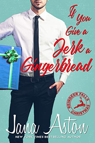 If You Give A Jerk A Gingerbread (Reindeer Falls Book 2)