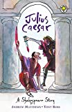 A Shakespeare Story: Julius Caesar