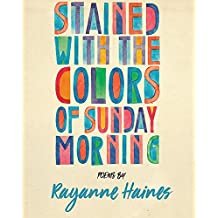 Stained With the Colours of Sunday Morning