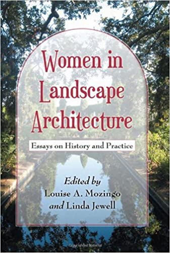 amazon com women in landscape architecture essays on history and  women in landscape architecture essays on history and practice