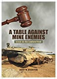 A Table Against Mine Enemies::  Israel on the Lawfare Front