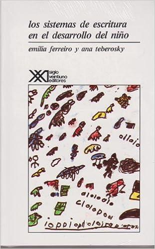Los sistemas de escritura en el desarrollo del nino (Spanish Edition): Emilia Ferreiro: 9789682315787: Amazon.com: Books
