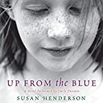 Up from the Blue: A Novel | Susan Henderson