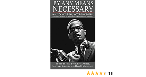 By Any Means Necessary: Malcolm X: Real, Not Reinvented ...