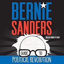 Bernie Sanders Guide to Political Revolution Audiobook by Bernie Sanders Narrated by Robert Petkoff
