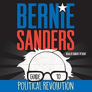 Bernie Sanders Guide to Political Revolution Audiobook