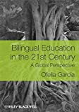 Bilingual Education in the 21st Century 1st Edition
