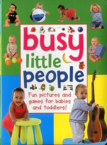 Busy Little People: Fun Pictures And Games For Babies And Toddlers! pdf