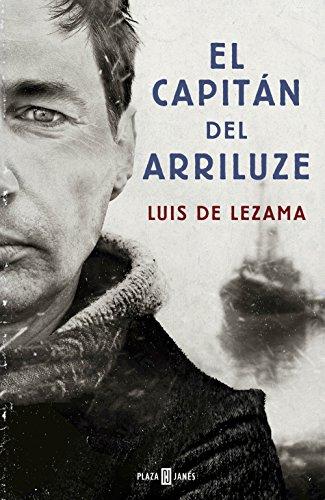 El capitán del Arriluze (Spanish Edition) by [Lezama, Luis]