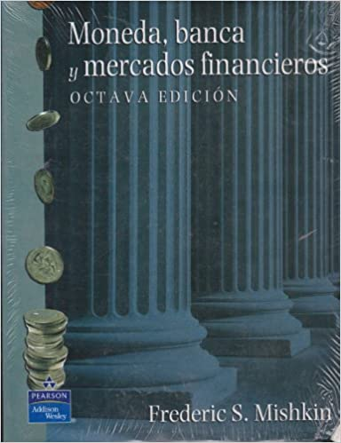 Moneda, Banca e instituciones financieras (8th Edition) (Spanish Edition): Frederic S. Mishkin: 9789702610854: Amazon.com: Books