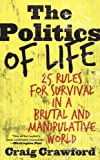 Politics of Life, Craig Crawford, 0742552519