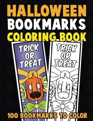 Halloween Bookmarks Coloring Book: 100 Bookmarks to Color: Spooky Fall Coloring Activity Book for Kids, Adults and Seniors Who Love Reading]()
