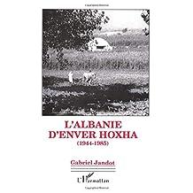 L'Albanie d'Enver Hoxha (1944-1985) (French Edition)
