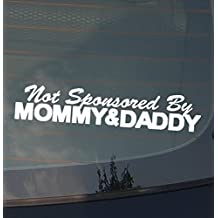 """Not Sponsored By Mommy and Daddy JDM Vinyl Decal Sticker Stance Low 8"""" Inches"""